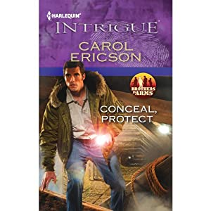 Conceal, Protect: Brothers in Arms, Book 6 | [Carol Ericson]
