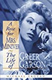img - for By Michael Troyan A Rose for Mrs. Miniver: The Life of Greer Garson (Pbk. Ed) [Paperback] book / textbook / text book