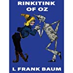 Rinkitink of Oz: Wizard of Oz, Book 10, Special Annotated Edition (       UNABRIDGED) by L. Frank Baum Narrated by Ron Knowles