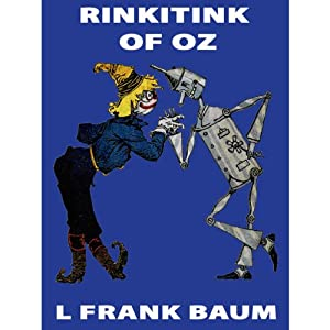 Rinkitink of Oz: Wizard of Oz, Book 10, Special Annotated Edition | [L. Frank Baum]