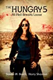 img - for The Hungry 5: All Hell Breaks Loose (The Sheriff Penny Miller Series) book / textbook / text book