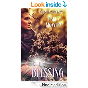http://www.amazon.com/Be-Blessing-Paula-Mowery-ebook/dp/B00F5HS8WK/ref=sr_1_1?ie=UTF8&qid=1408480671&sr=8-1&keywords=be+the+blessing