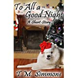 To All a Good Night, a Short Story ~ T. M. Simmons