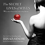 The Secret Lives of Wives: Women Share What It Really Takes to Stay Married   [Iris Krasnow]
