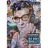 Everyday: Getting Closer to Buddy Hollyby Spencer Leigh
