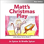 Matt's Christmas Play: Little Mates, Book 7 | Jo Louise,Brielle Spicer