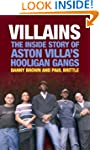 Villains: The Inside Story of Aston V...