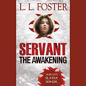 Servant: The Awakening | [L. L. Foster]
