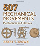 img - for 507 Mechanical Movements: Mechanisms and Devices (Dover Science Books) book / textbook / text book