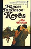 Also the Hills (055208932X) by Keyes, Frances Parkinson