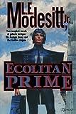 Ecolitan Prime (Ecolitan Matter) (0765308983) by Modesitt, L. E.