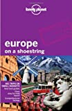 Lonely Planet Europe on a Shoestring 7th Ed.: 7th Edition
