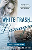 White Trash Damaged (White Trash Trilogy Book 2)