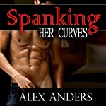Spanking Her Curves | Alex Anders,Virgin Curves