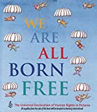 img - for We Are All Born Free: The Universal Declaration of Human Rights in Pictures book / textbook / text book