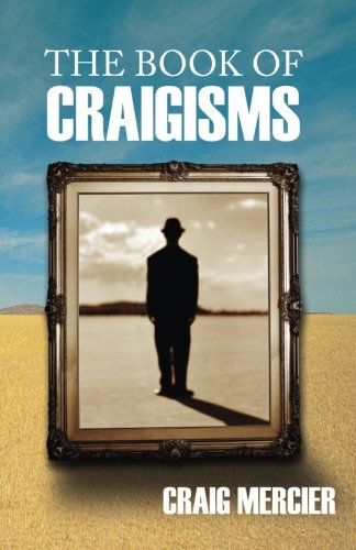 Book: The Book of Craigisms by Craig D. Mercier