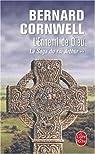 La Saga du roi Arthur, tome 2 : L'Ennemi de Dieu par Cornwell
