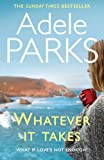 Whatever It Takes Adele Parks