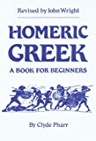 Homeric Greek (0806119373) by Pharr, Clyde