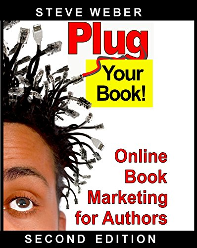 Steve Weber - Plug Your Book! Online Book Marketing for Authors (English Edition)