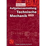 Aufgabensammlung Technische Mechanik (Viewegs Fachbcher der Technik)von &#34;Alfred Bge&#34;