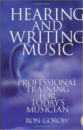 Hearing and Writing Music: Professional Training for Today's Musician (2nd Edition)