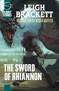 The Sword Of Rhiannon (Planet Stories Library) by