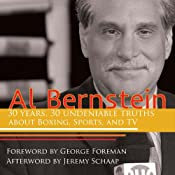 Al Bernstein: 30 Years, 30 Undeniable Truths about Boxing, Sports, and TV | [Al Bernstein]