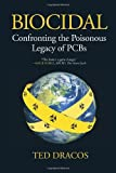 img - for Biocidal: Confronting the Poisonous Legacy of PCBs book / textbook / text book