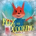 Fox and Cooking Hörbuch von Adelina hill Gesprochen von: Tiffany Marz