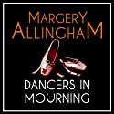 Dancers in Mourning: An Albert Campion Mystery (       UNABRIDGED) by Margery Allingham Narrated by David Thorpe
