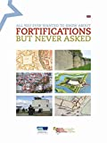 All you ever wanted to know about fortifications but never asked