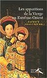echange, troc Patrick Sbalchiero - Les apparitions de la Vierge en Extrême-Orient