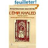 L'émir Khaled, premier za'îm ? : Identité algérienne et colonialisme français