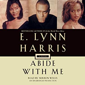 Abide with Me: Invisible Life, Book 3 | [E. Lynn Harris]