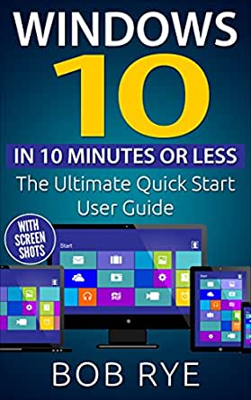 Amazon.com: Windows 10 in 10 Minutes: The Ultimate Windows ...