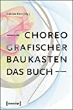 Image de Choreografischer Baukasten. Das Buch (TanzScripte)