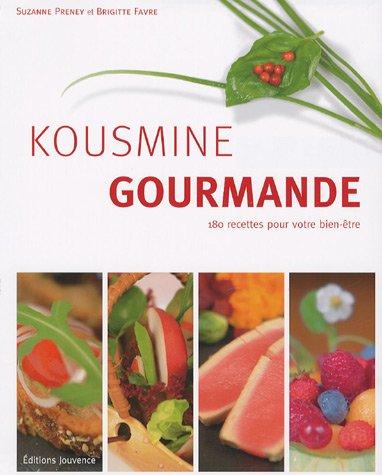 Télécharger Kousmine gourmande  180 recettes pour votre bien,être ,  Suzanne Preney, Brigitte Favre, Alain Bondil, Judith Baumann pdf