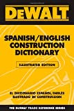 DEWALT Spanish/English Construction Dictionary - Illustrated Edition - 0977000397