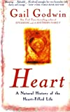Heart: A Natural History of the Heart-Filled Life (0380808412) by Godwin, Gail