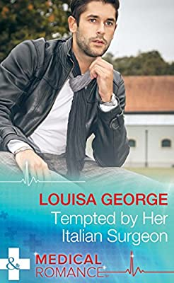 Tempted by Her Italian Surgeon (Mills & Boon Medical)