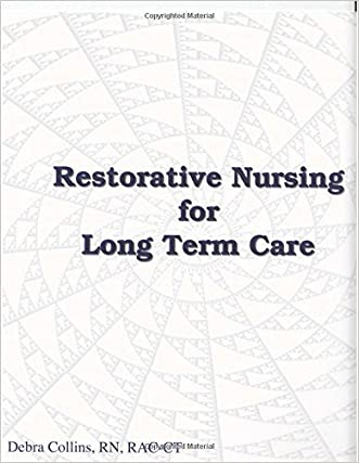 Restorative Nursing for Long Term Care (Restorative Nursing Program)