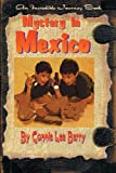 Mystery in Mexico (Incredible Journey Books)