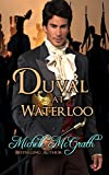 Duval at Waterloo (Napoleon's Police) by Michele McGrath