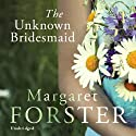 The Unknown Bridesmaid Audiobook by Margaret Forster Narrated by Sian Thomas