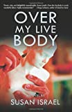 img - for Over My Live Body book / textbook / text book