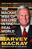 img - for By Harvey Mackay The Mackay MBA of Selling in the Real World (Updated) book / textbook / text book