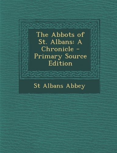 The Abbots of St. Albans: A Chronicle