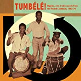 echange, troc Compilation - Tumbele! : Biguine, Afro And Latin Sounds From The French Carribean 1963-74