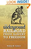 The Underground Railroad from Slavery to Freedom: A Comprehensive History (African American)